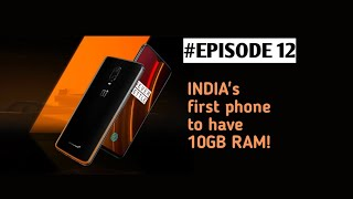 #AllBoutPhones-#EPISODE_12 in Tamil! Oneplus 6T McLaren edition! INDIA's 1st phone with 10GB RAM!