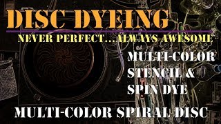 Disc Golf Dyeing (multi-color stenciling) - Spiral Disc