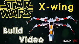 STAR WARS: X-Wing Red 5 scratch build  (RC airplane) build video by Ramy RC