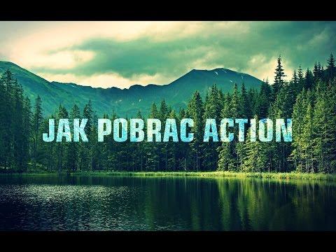 [TuT]-Jak Pobrać I Zainstalować Action (Scrackowany)
