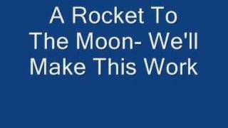 Watch A Rocket To The Moon Well Make This Work video