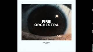 FIRE! Orchestra - Enter (full album)