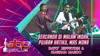 Dato' Jeffrydin & Kugiran Masdo - Bercanda Di Malam Indah, Pujaan Hatiku, Mas Mona| #ABPBH31