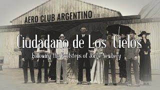 Ciudadano de Los Cielos - Following the Footsteps of Jorge Newbery