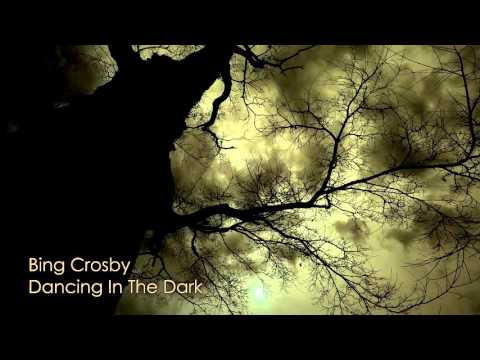 Bing Crosby - Dancing In The Dark
