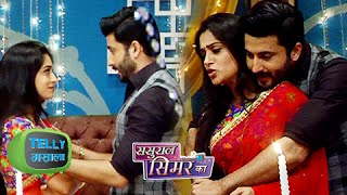 OMG! Prem Simar ROMANCE in BEDROOM | Sasural Simar Ka | Colors | On Location