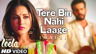 'Tere Bin Nahi Laage (Male)' FULL VIDEO Song