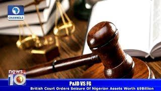 British Court Orders Seizure Of Nigerian Assets Worth $9bn