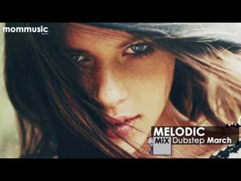 Melodic Dubstep Mix March 2014