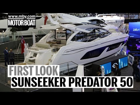 Sunseeker Predator 50 | First Look | Motor Boat & Yachting