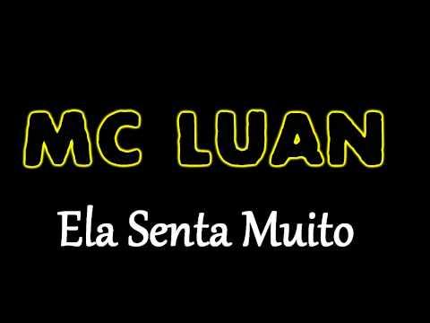 Mc Luan - Ela Senta Muito  MUSICA NOVA { Dj Caverinha 22 e Isaac 22 }