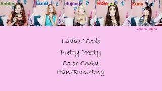 Ladies Code (레이디스 코드) - Pretty Pretty (예뻐 예뻐)  [Color Coded Lyrics HAN/ROM/ENG]
