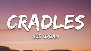 Download lagu Sub Urban - Cradles (Lyrics)