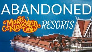 Abandoned - The Magic Kingdom Resorts