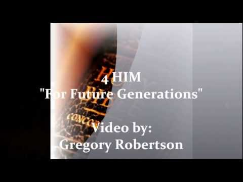 4HIM - FOR FUTURE GENERATIONS.wmv