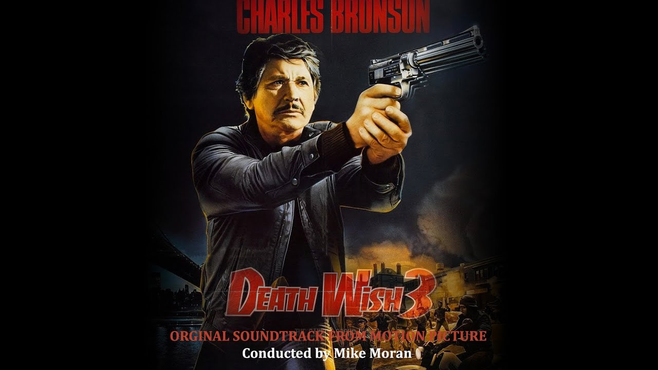Bronson Death Wish 3 1985 Death Wish 3 Soundtrack