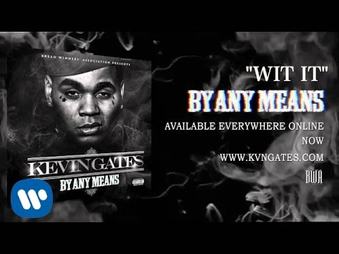 Kevin Gates - Wit It (Official Audio)