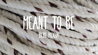 Download Lagu Meant to Be - Bebe Rexha Ft. Florida Georgia Line (Lyrics) Gratis STAFABAND