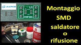 PierAisa #412: Montaggio componenti SMD con saldatore o con rifusione e stencil