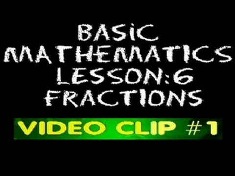 Basic Math: Lesson 6 - Clip #1 - Understanding Fractions video