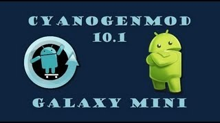Instalar CyanogenMod 10.1  en Galaxy Mini [LINKS]