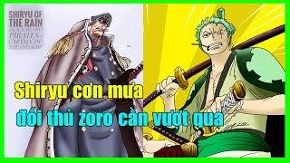 Shiryu cơn mưa , kẻ thù đầu tiên zoro phải vượt qua