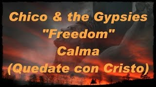 Chico & the Gypsies - Calma (Quedate con Cristo) (Tradução) HD