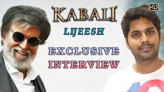 Rajini sir gelled with Kabali team so well says Lijeesh | Kabali Exclusive Interview | V Creations
