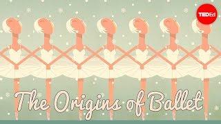 The origins of ballet - Jennifer Tortorello and Adrienne Westwood