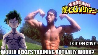 Would My Hero Academia?s Deku FITNESS Training work?