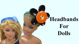Barbie Dolls Headbands | How To Make Barbie Headbands