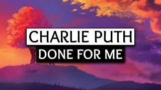 Download Lagu Charlie Puth, Kehlani ‒ Done For Me (Lyrics) 🎤 Gratis STAFABAND
