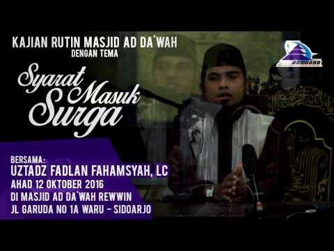Syarat Masuk Surga - Ustadz Fadlan Fahamsyah, Lc