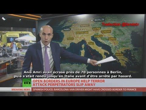 Russia Today : «Les frontières ouvertes de l'UE aident les terroristes à s'enfuir» (RT,21/08/17,10h)