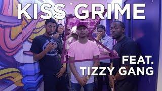 download lagu Tizzy Gang Freestyle + Chat  Kiss Grime  gratis