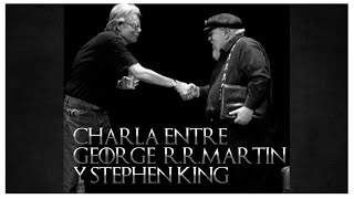 Charla entre George RR Martin y Stephen King (Subtitulado Completo)