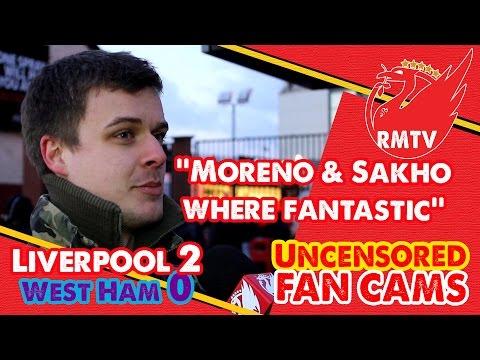 'Moreno & Sakho where fantastic' | Liverpool 2-0 West Ham | Uncensored...
