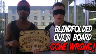 OUIJA BOARD CHALLENGE *BLINDFOLDED* - GONE WRONG!