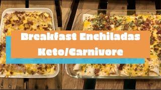 BREAKFAST ENCHILADAS//KETO//CARNIVORE