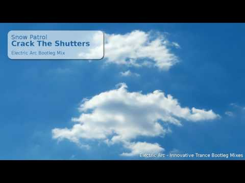 Snow Patrol - Crack The Shutters (Electric Arc Bootleg Mix)