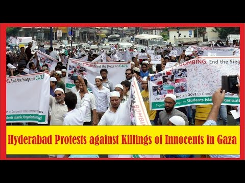 Massive Protest at Hyderabad against Israel's bombing of innocent Palestines