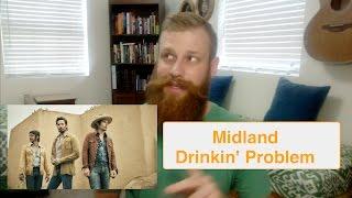 Midland - Drinkin' Problem | Reaction