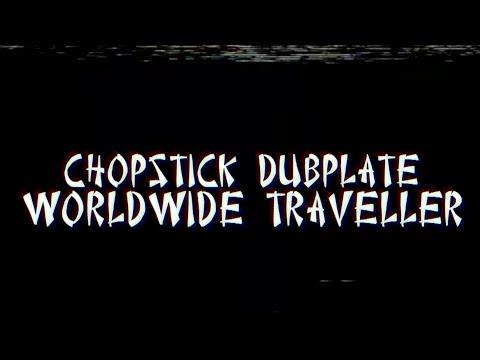 Chopstick Dubplate - Worldwide Traveller Ft. Top Cat & Mr. Williamz video