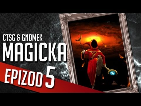 Magicka - Chapter 5 (CTSG87 & Gamenomia)