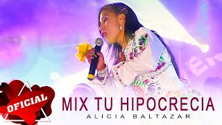 Alicia Baltazar - Mix Tu Hipocrecia (Video Oficial) | CJ Producciones 2015