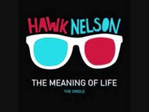 Hawk Nelson - The Meaning of Life (w/ lyrics)