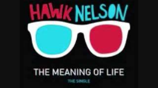 Watch Hawk Nelson The Meaning Of Life video