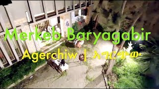 Merkeb Baryagabir - Agerchiw | ኣግርጭው - New Ethiopian Music REMIX  Video 2017