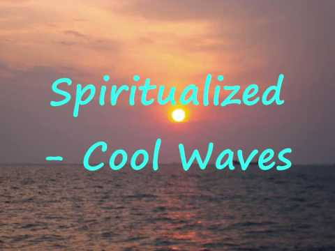 Spiritualized - Cool Waves