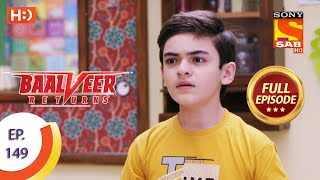 Baalveer Returns - Ep 149  - Full Episode - 17th July 2020